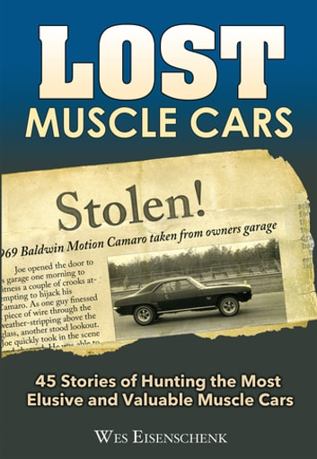 Lost Muscle Cars ebook by Wes Eisenschenk