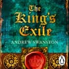 The King's Exile - (Thomas Hill 2) audiobook by Andrew Swanston