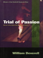 Trial of Passion ebook by William Deverell