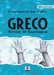 Greco eroe d'Europa ebook by Francesco De Palo
