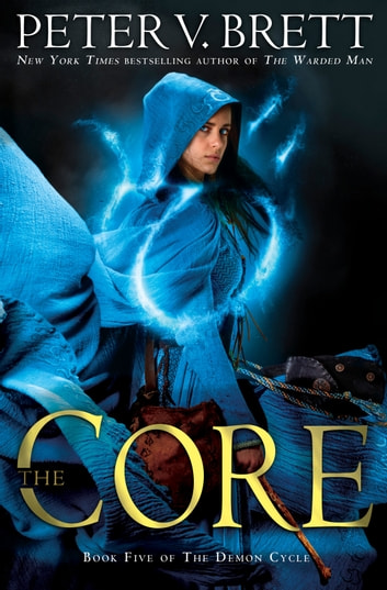 The Core: Book Five of The Demon Cycle ebook by Peter V. Brett