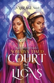 Court of Lions - Mirage Book 2 ebook by Somaiya Daud