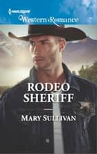 Rodeo Sheriff ebook by Mary Sullivan