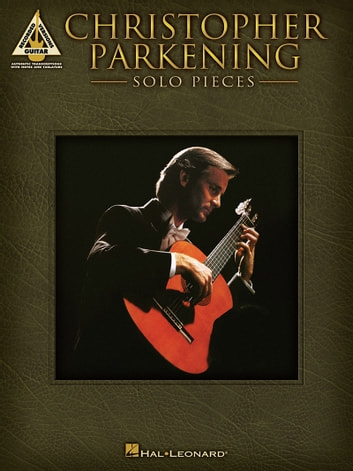 Christopher Parkening - Solo Pieces (Songbook) ebook by Christopher Parkening