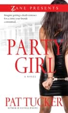 Party Girl - A Novel ebook by Pat Tucker