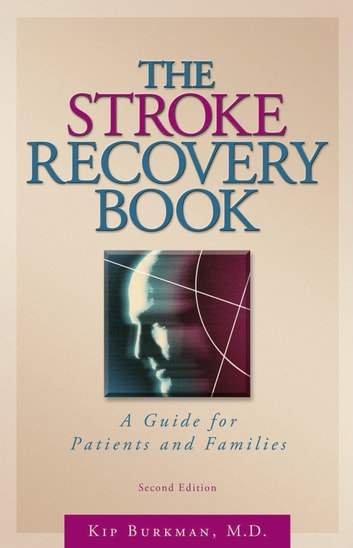 The Stroke Recovery Book - A Guide for Patients and Families eBook by Kip Burkman