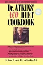 Dr. Atkins' New Diet Cookbook ebook by Robert D. C. Atkins, Fran Gare M.S.