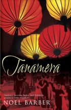 Tanamera ebook by Noel Barber