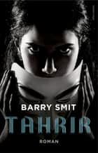 Tahrir - roman ebook by Barry Smit