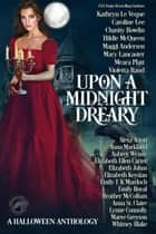 Upon a Midnight Dreary: A Halloween Anthology ebook by Kathryn Le Veque, Caroline Lee, Chasity Bowlin,...