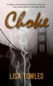 Choke ebook by Lisa Towles