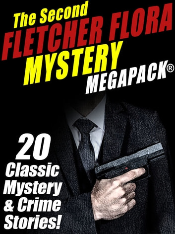 The Second Fletcher Flora Mystery MEGAPACK® eBook by Fletcher Flora