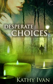 Desperate Choices ebook by Kathy Ivan