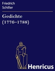 Gedichte (1776-1788) ebook by Friedrich Schiller