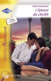 L'épouse du cheikh (Harlequin Horizon) ebook by Teresa Southwick