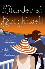 Murder at the Brightwell - A Mystery ebook by Ashley Weaver