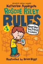 Roscoe Riley Rules #1: Never Glue Your Friends to Chairs ebook by Katherine Applegate, Brian Biggs