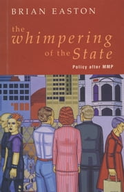 The Whimpering of the State - Policy after MMP ebook by Brian Easton
