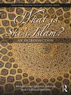 What is Shi'i Islam? - An Introduction ebook by Mohammad Ali Amir-Moezzi, Christian Jambet