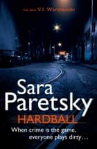 Hardball - V.I. Warshawski 13 ebook by Sara Paretsky
