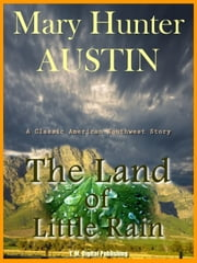The Land of Little Rain ebook by Mary Hunter Austin
