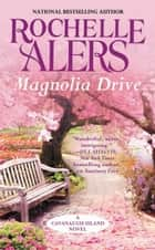 Magnolia Drive ebook by Rochelle Alers