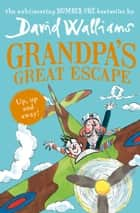 Grandpa's Great Escape ebook by David Walliams, Tony Ross