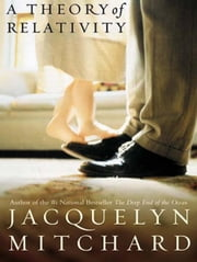 A Theory of Relativity - A Novel ebook by Jacquelyn Mitchard