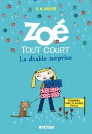Zoé tout court, la double surprise eBook par Charice Mericle Harper, Anne Delcourt