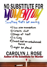 No Substitute for Momentum ebook by Carolyn J. Rose