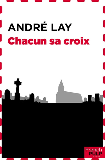 Chacun sa croix eBook by Andre Lay