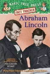 Magic Tree House Fact Tracker #25: Abraham Lincoln - A Nonfiction Companion to Magic Tree House #47: Abe Lincoln at Last! ebook by Mary Pope Osborne,Natalie Pope Boyce