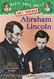 Magic Tree House Fact Tracker #25: Abraham Lincoln - A Nonfiction Companion to Magic Tree House #47: Abe Lincoln at Last! ebook by Mary Pope Osborne,Natalie Pope Boyce,Sal Murdocca