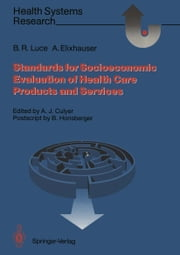 Standards for the Socioeconomic Evaluation of Health Care Services ebook by Bruno Horisberger,A.J. Culyer,Bryan R. Luce,Anne Elixhauser