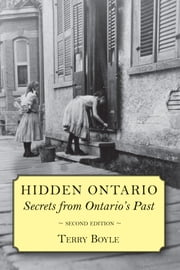 Hidden Ontario - Secrets from Ontario's Past ebook by Terry Boyle
