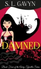 Damned: Book Four of the Avery Tywella Series ebook by S. L. Gavyn
