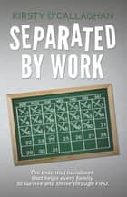 Separated by Work ebook by Kirsty O'Callaghan