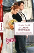 A la merci du marquis ebook by Christine Merrill