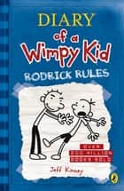 Diary of a Wimpy Kid: Rodrick Rules (Book 2) eBook by Jeff Kinney