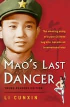 Mao's Last Dancer ebook by Li Cunxin