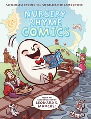 Nursery Rhyme Comics - 50 Timeless Rhymes from 50 Celebrated Cartoonists ebook by Chris Duffy,Leonard S. Marcus,Jules Feiffer,Roz Chast,Various Various Authors