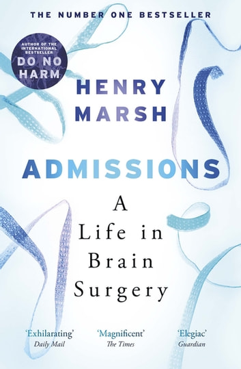 Admissions - A Life in Brain Surgery ebook by Henry Marsh