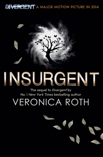 Insurgent (Divergent Trilogy, Book 2) ebook by Veronica Roth