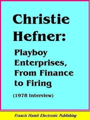 CHRISTIE HEFNER: Playboy Enterprises, From Finance to Firing ebook by Hamit, Francis