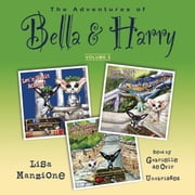 The Adventures of Bella & Harry, Vol. 3 - Let's Visit Athens!, Let's Visit Barcelona!, and Let's Visit Beijing! audiobook by Lisa Manzione