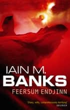 Feersum Endjinn ebook by Iain M. Banks