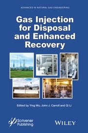 Gas Injection for Disposal and Enhanced Recovery ebook by Ying Wu,John J. Carroll,Qi Li