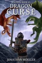 Malison: Dragon Curse ebook by