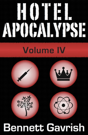 Hotel Apocalypse, Volume IV (Episodes 13-16) ebook by Bennett Gavrish