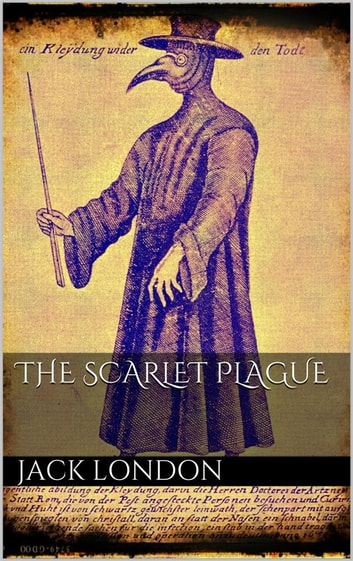 The Scarlet Plague ebook by Jack London